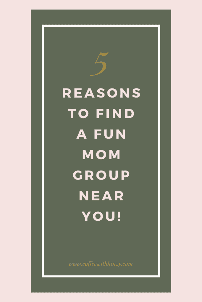 5 Reasons to Find A Fun Mom Group Near You