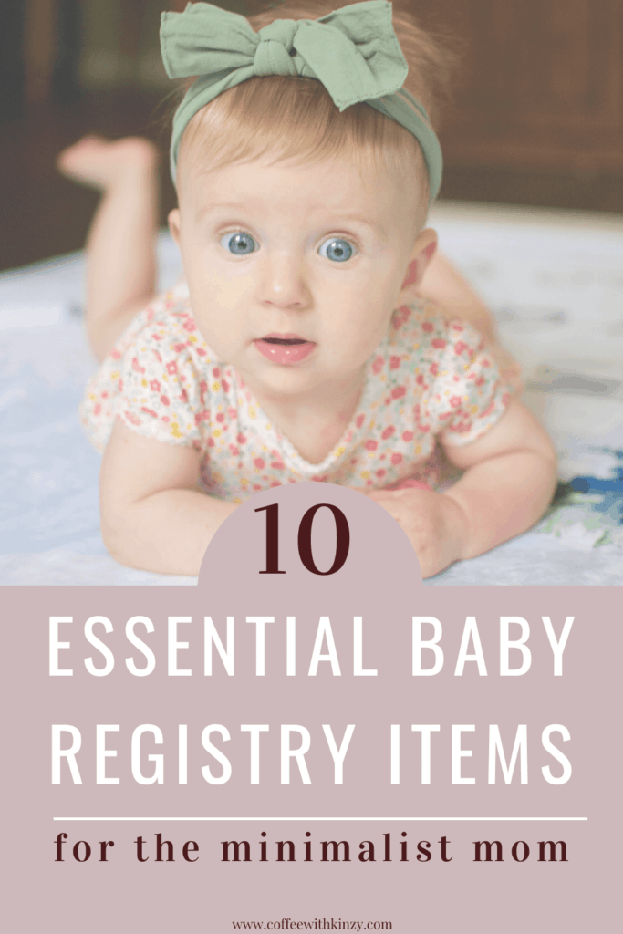 My Top 10 Favorite Baby Registry Items for the Minimalist Mom
