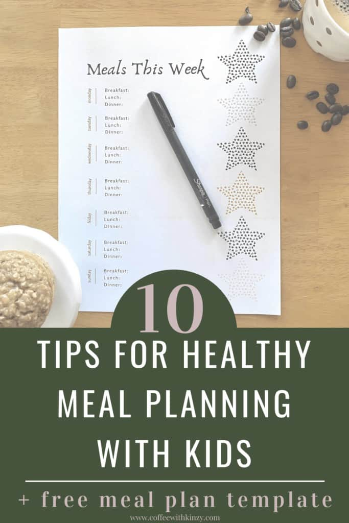 10 Top Tips for Healthy Meal Planning with Kids! Free Meal Planning Printable Available