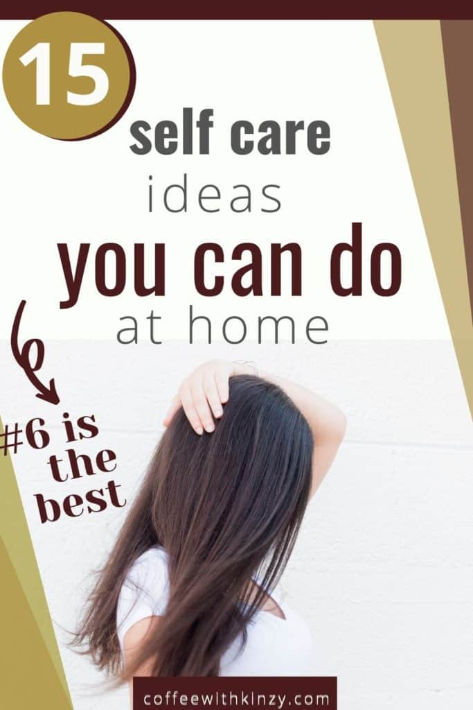 15 Self Care Ideas You Can Do At Home