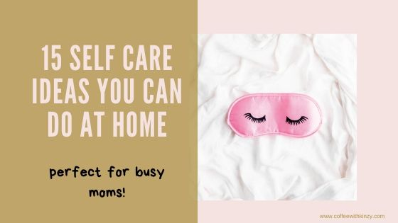 15 Self Care Ideas You Can Do At Home (feature image)