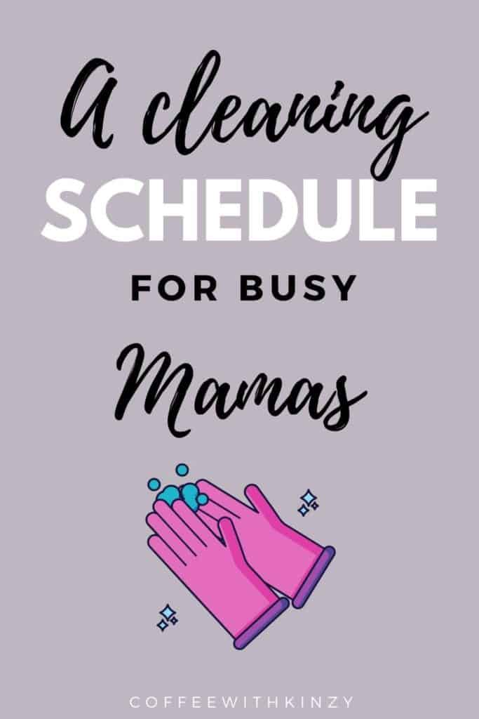 Cleaning Schedule for Busy Moms