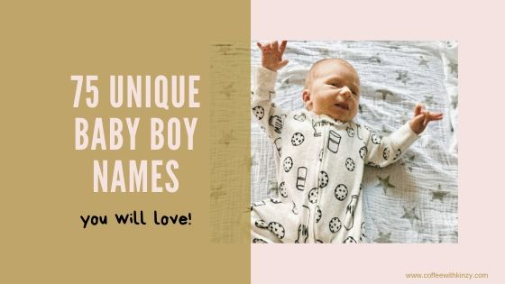 75 Unique Baby Boy Names You Will Love