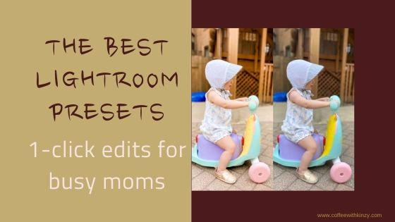 The Best Lightroom Mobile Presets for Moms and Mom Bloggers
