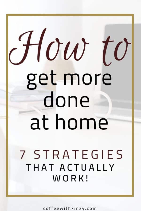 How to get more done at home