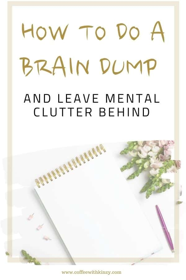 How To Do A Brain Dump and Stop Feeling So Overwhelmed