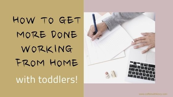How to get more done working from home with toddlers feature image