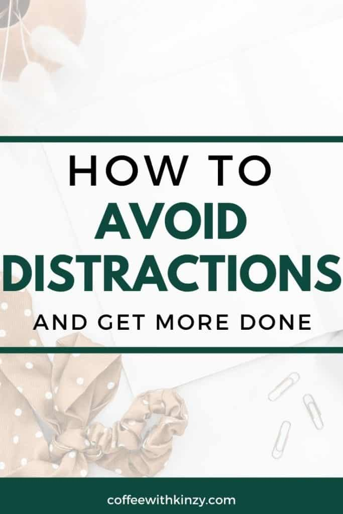 How to avoid distractions and get more done graphic