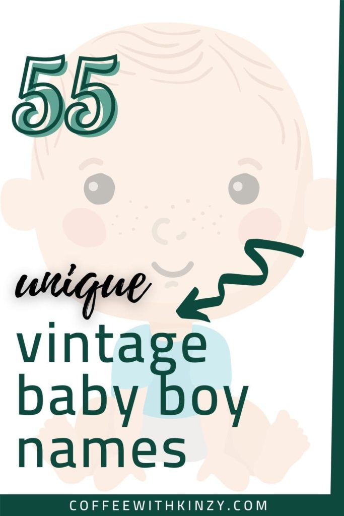 55 Unique Vintage Baby Boy Names