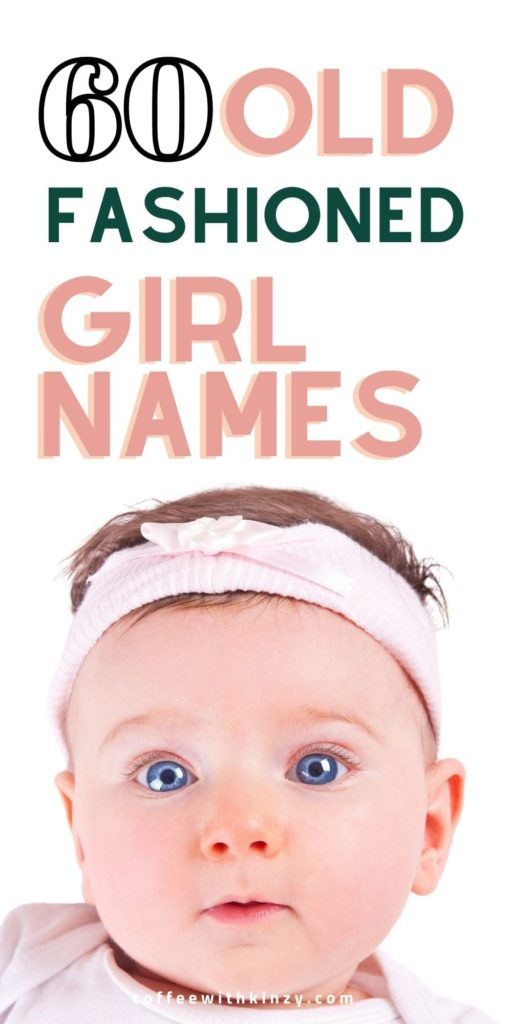 60 Old Fashioned Girl Names