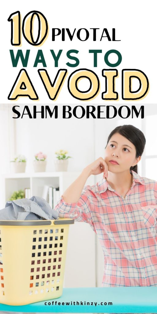 10 Pivotal Ways to Avoid Stay At Home Mom Boredom