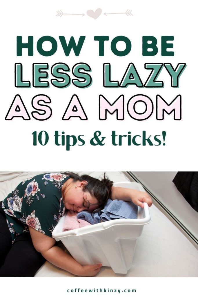 How to Stop Being a Lazy Stay At Home Mom