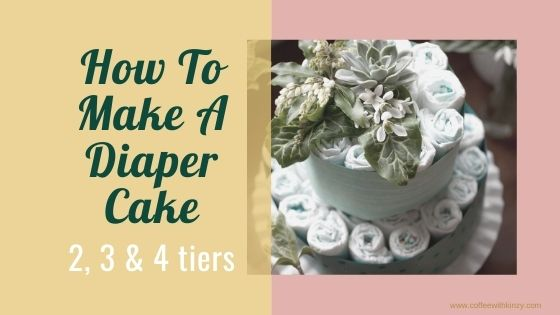 How To Make A Diaper Cake: Easy 2, 3 & 4 Tier Options